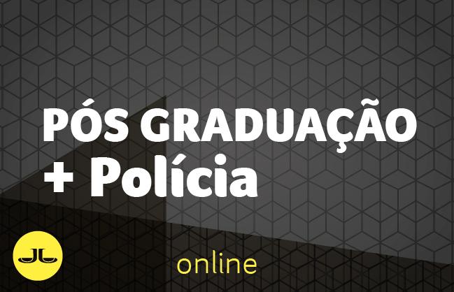 Polícia + PÓS |  ONLINE