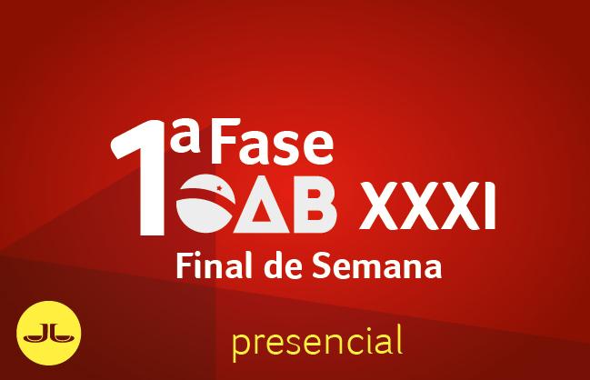 OAB Final de semana - 1ª Fase | XXXI E.O. | PRESENCIAL