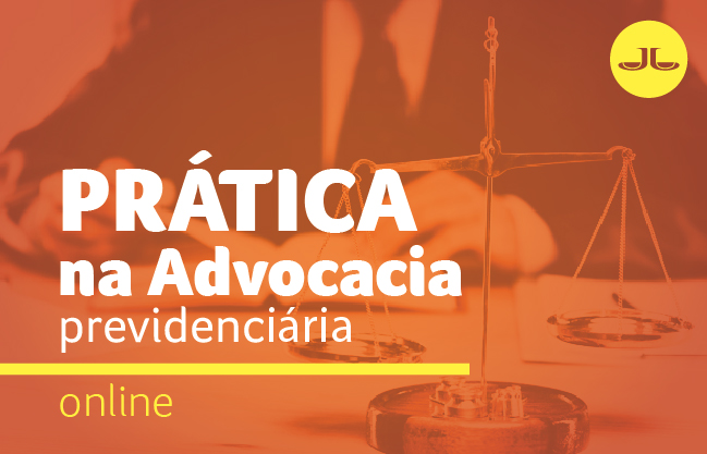 Prática na  Advocacia Previdenciária
