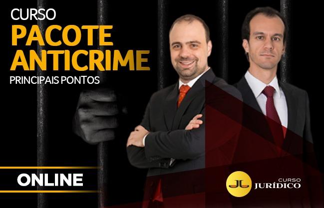 Pacote Anticrime - Principais Alterações | ONLINE