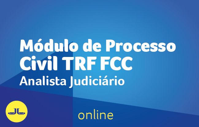 TRF FCC | Módulo de Processo Civil | ONLINE