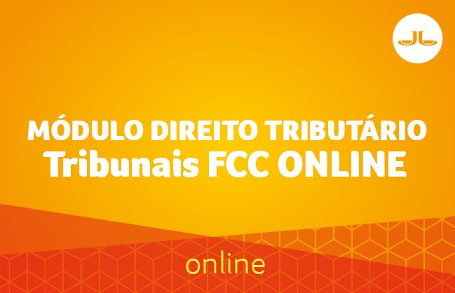 Módulo Direito Tributário - Tribunais FCC ONLINE