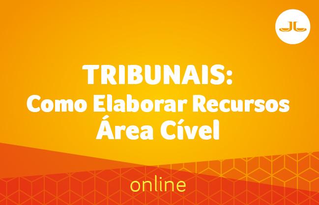 Tribunais: Como Elaborar Recursos - Área Cível