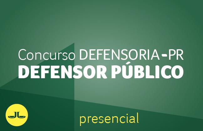 CONCURSO DEFENSORIA-PR DEFENSOR PÚBLICO - PRESENCIAL