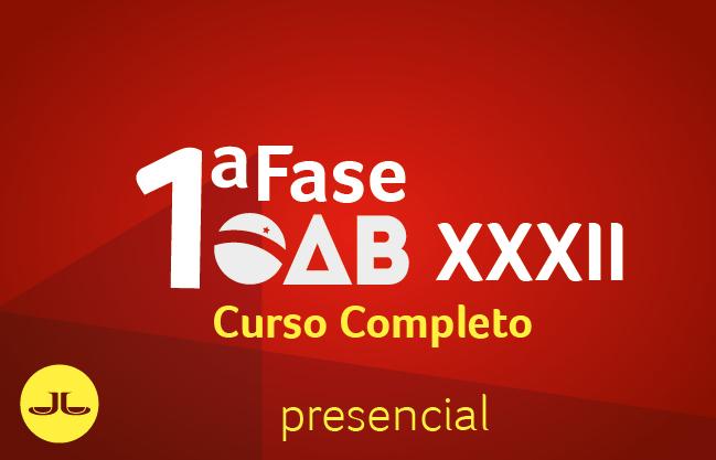 OAB Curso Completo 1ª Fase | PRESENCIAL | XXXII E.O.