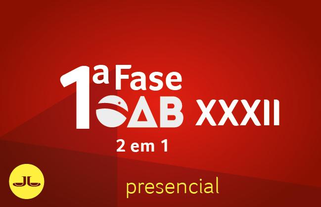 OAB 2 em 1 | PRESENCIAL | 1ª fase XXXII E.O.