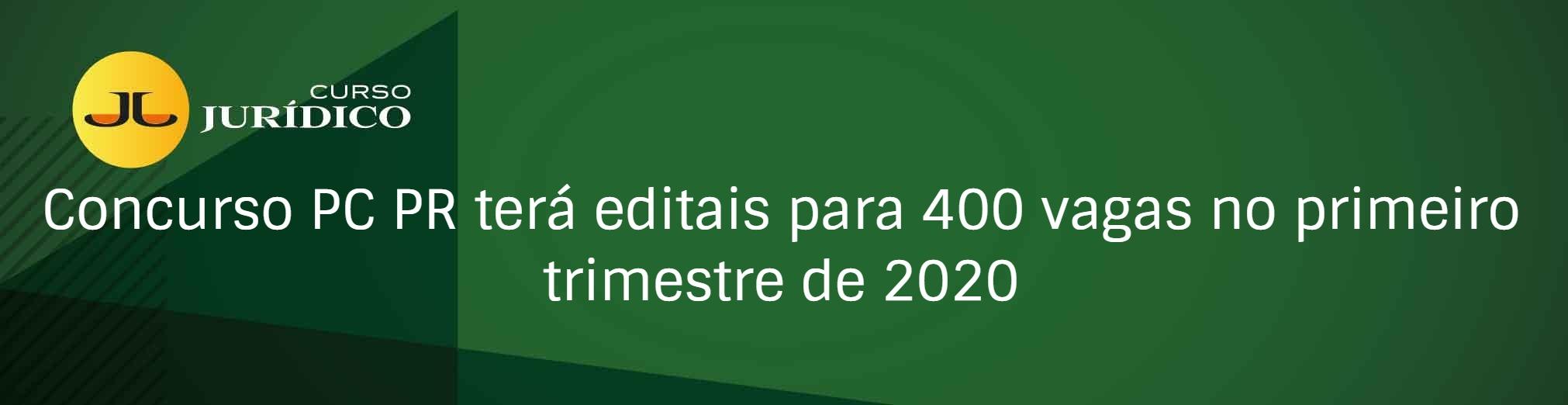 Concurso PC PR terá editais para 400 vagas no primeiro trimestre de 2020