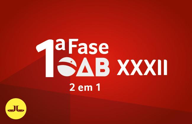 OAB 2 EM 1 | 1ª fase XXXII + XXXIII E.O.