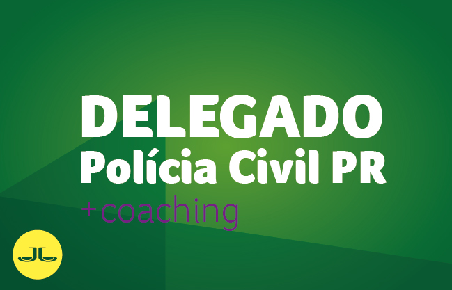 Polícia Civil PR - Delegado +COACHING