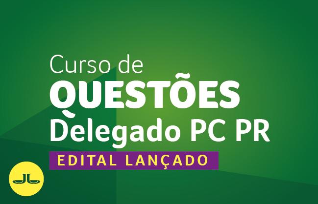 Curso de Questões para Delegado da PCPR | Banca UFPR
