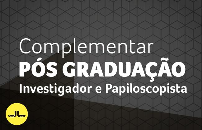 Pós-graduação em Direito Contemporâneo | Módulo Complementar Investigador e Papiloscopista