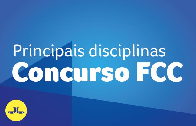 BANCA FCC | PRINCIPAIS DISCIPLINAS (CONCURSOS JURÍDICOS)