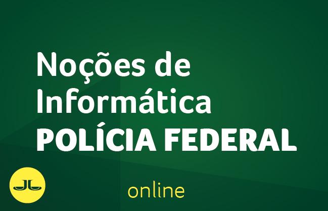 Noções de Informática | POLÍCIA FEDERAL