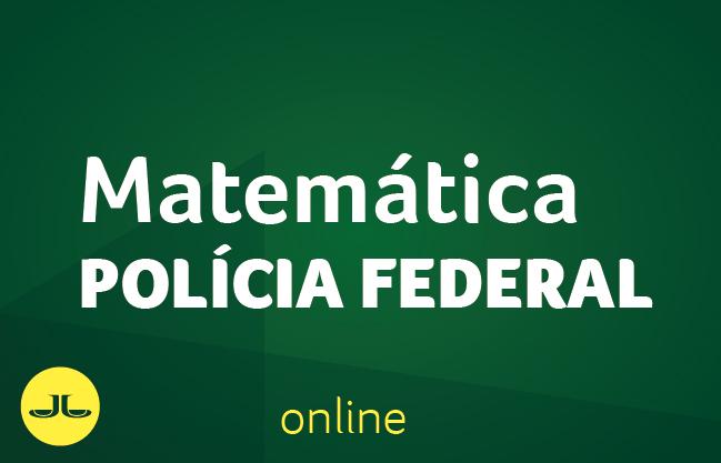 Matemática | POLÍCIA FEDERAL