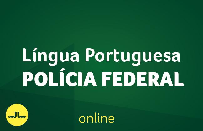 Língua Portuguesa | POLÍCIA FEDERAL
