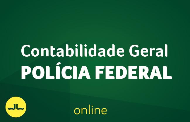 Contabilidade Geral | POLÍCIA FEDERAL