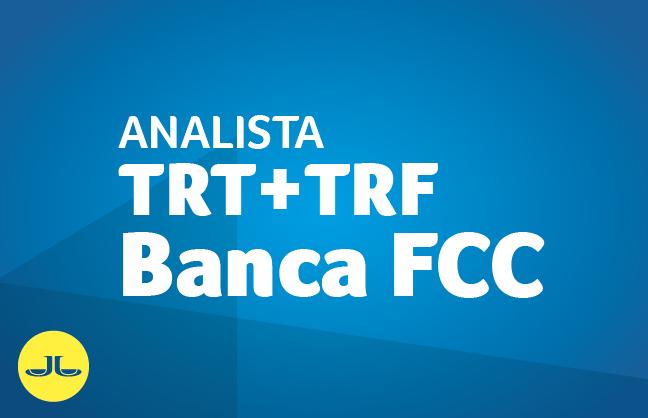ANALISTA TRT  +  TRF | BANCA FCC