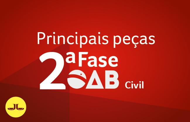 2ª Fase CIVIL - PRINCIPAIS PEÇAS | XXXI E.O. | ONLINE