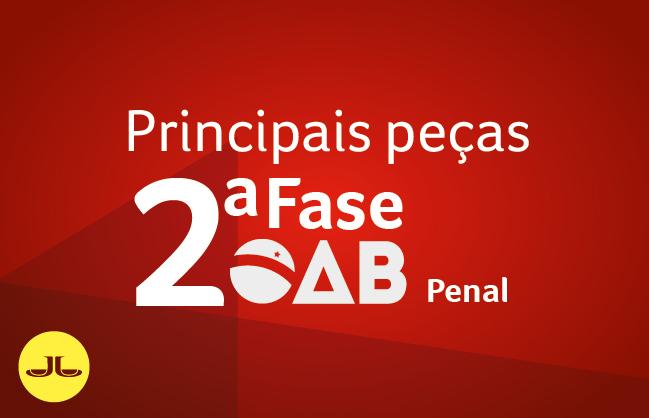 2ª Fase PENAL - PRINCIPAIS PEÇAS  | XXXI E.O. | ONLINE