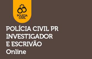 Polícia Civil PR - Investigador e Escrivão | ONLINE