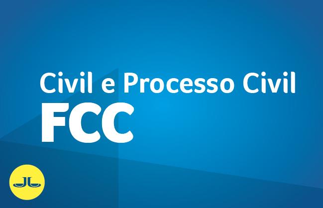 CIVIL E PROCESSO CIVIL  | BANCA FCC
