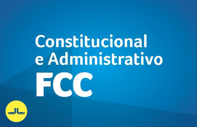 CONSTITUCIONAL E ADMINISTRATIVO | BANCA FCC