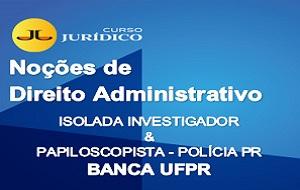 Noções de Direito Administrativo | ISOLADA INVESTIGADOR E PAPILOSCOPISTA  PC PR - BANCA UFPR