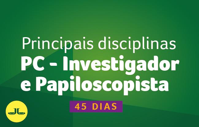 Investigador e Papiloscopista PC PR | PRINCIPAIS DISCIPLINAS