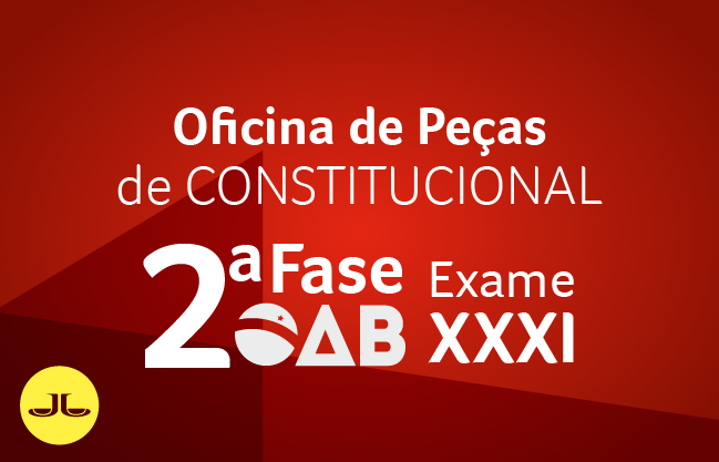 2ª Fase CONSTITUCIONAL - OFICINA