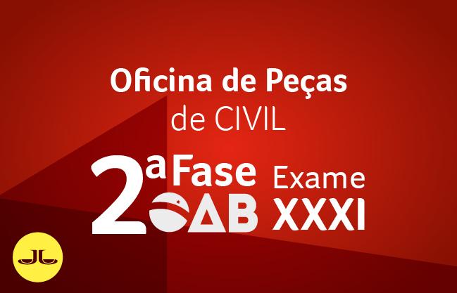 2ª Fase CIVIL - oficinas| XXXI E.O. | ONLINE