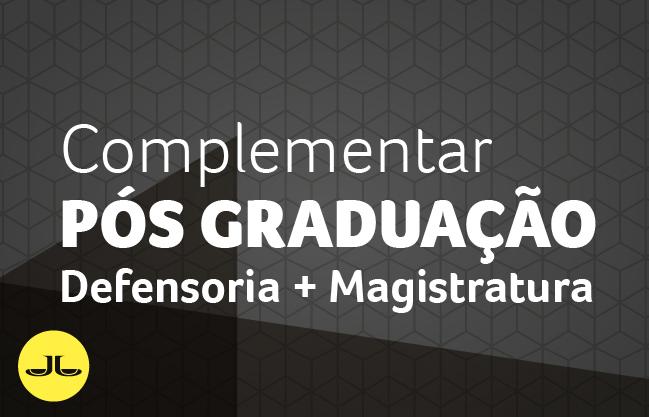 Pós-graduação em Direito Contemporâneo | Módulo Complementar  |  Magistratura +Defensoria