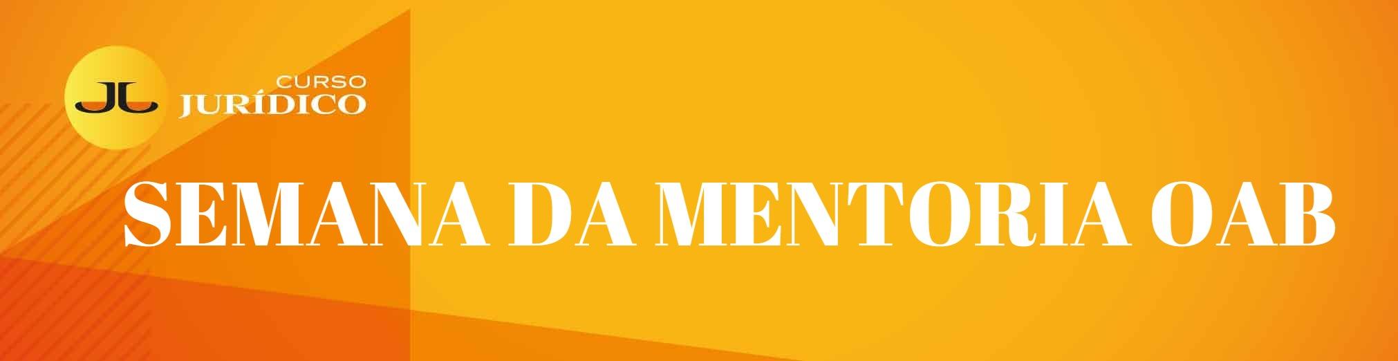 SEMANA DA MENTORIA OAB