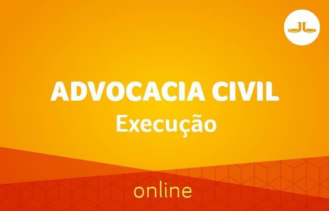Advocacia Civil: Execução