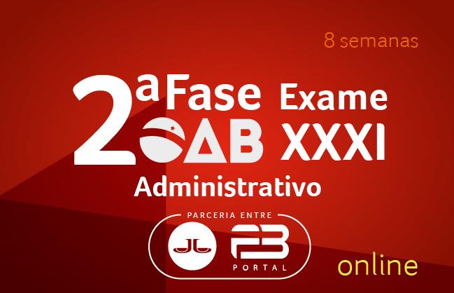 OAB 2ª FASE ADMINISTRATIVO XXXI EXAME 8 SEMANAS ONLINE